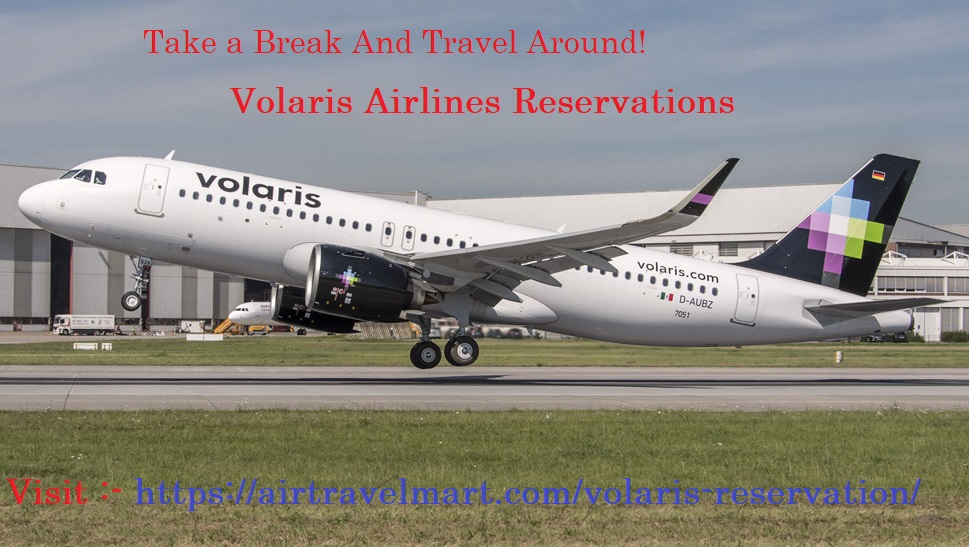 Volaris Reservation | For Cheap Flight Booking Deals